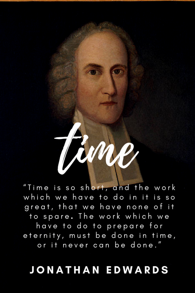 Edwards on quote on the preciousness of time.